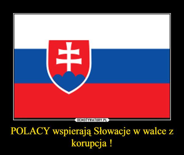 POLACY wspierają Słowacje w walce z korupcja ! –