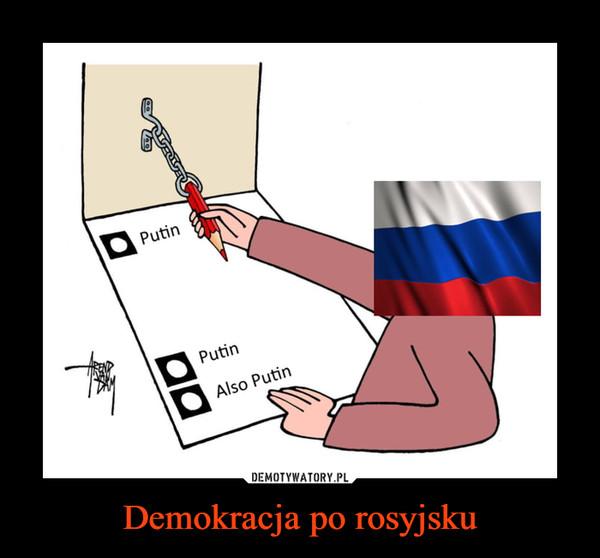 Demokracja po rosyjsku –  PutinAlso Putin
