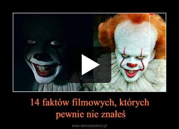 14 faktów filmowych, których pewnie nie znałeś –