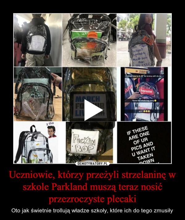 Uczniowie, którzy przeżyli strzelaninę w szkole Parkland muszą teraz nosić przezroczyste plecaki – Oto jak świetnie trollują władze szkoły, które ich do tego zmusiły