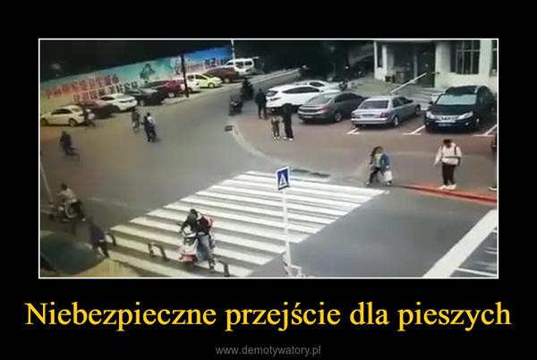 Niebezpieczne przejście dla pieszych –