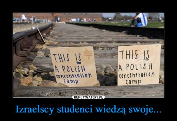 Izraelscy studenci wiedzą swoje... –