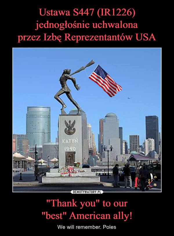 """Thank you"" to our""best"" American ally! – We will remember. Poles"