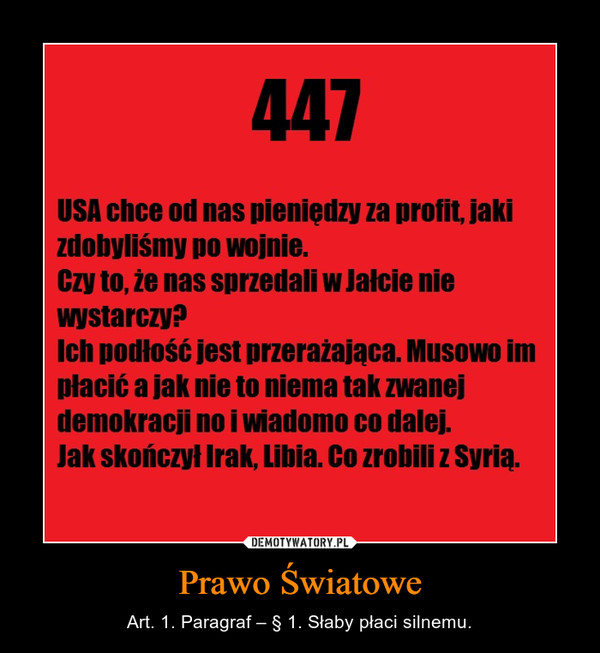 Prawo Światowe – Art. 1. Paragraf – § 1. Słaby płaci silnemu.
