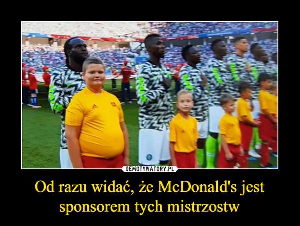 Od razu widać, że McDonald's jest sponsorem tych mistrzostw –