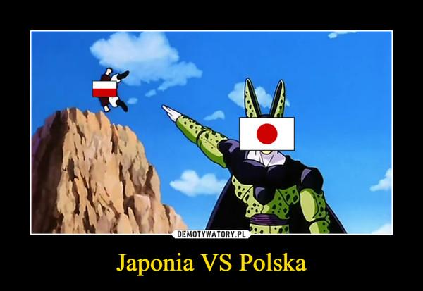 Japonia VS Polska –