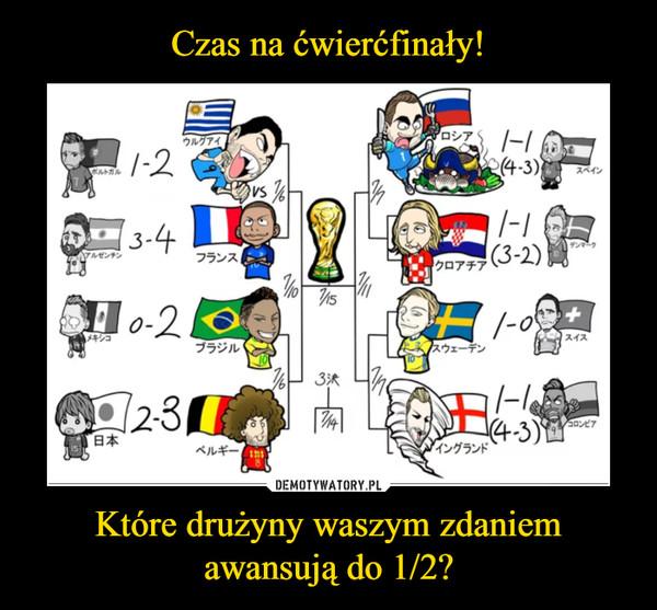 Które drużyny waszym zdaniem awansują do 1/2? –