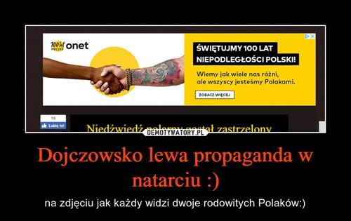 Dojczowsko lewa propaganda w natarciu :)