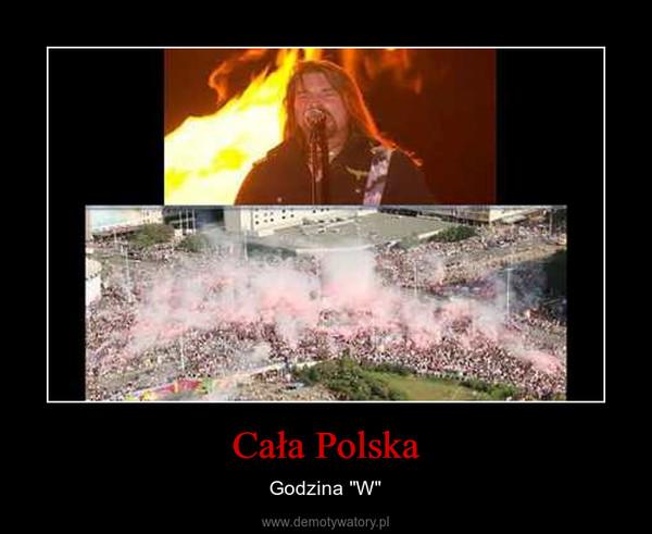 """Cała Polska – Godzina """"W"""""""