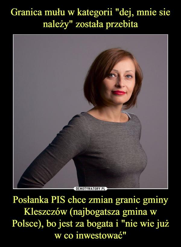 """Posłanka PIS chce zmian granic gminy Kleszczów (najbogatsza gmina w Polsce), bo jest za bogata i """"nie wie już w co inwestować"""" –"""