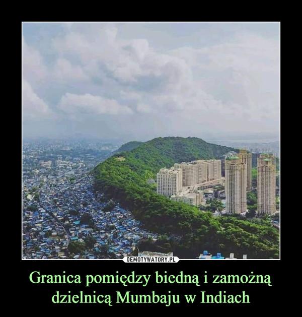 Granica pomiędzy biedną i zamożną dzielnicą Mumbaju w Indiach –