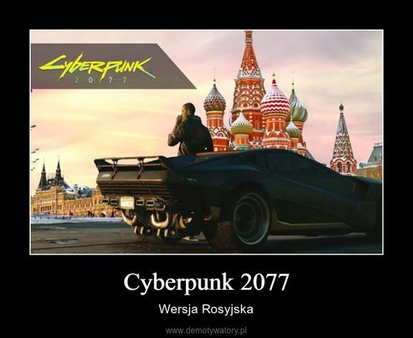 Cyberpunk 2077 – Wersja Rosyjska