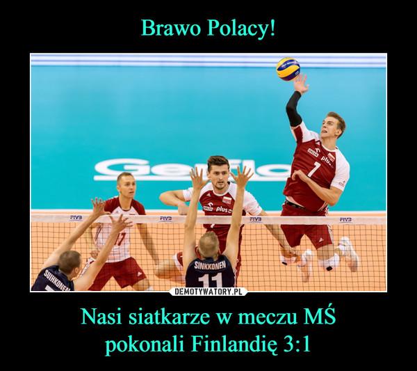 Nasi siatkarze w meczu MŚpokonali Finlandię 3:1 –