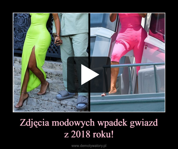 Zdjęcia modowych wpadek gwiazdz 2018 roku! –