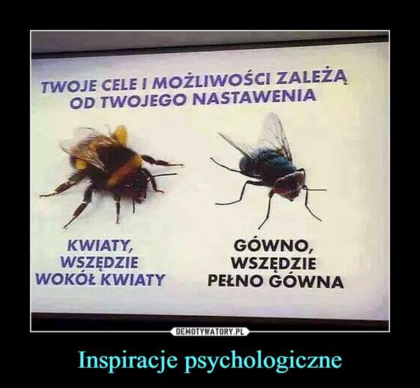 Inspiracje psychologiczne –  TWOJE CELE I MOZLIWOśCI ZALEZAOD TWOJEGO NASTAWENIAKWIATYWSZĘDZIEGOWNOWSZĘDZIEWOKOŁ KWIATY PEŁNGO