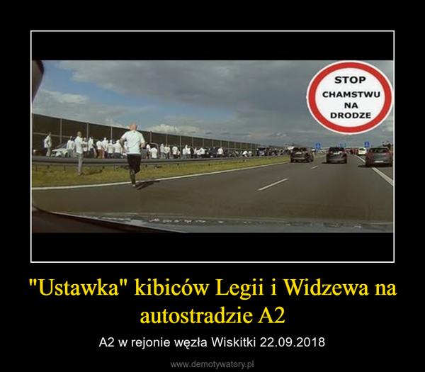 """""""Ustawka"""" kibiców Legii i Widzewa na autostradzie A2 – A2 w rejonie węzła Wiskitki 22.09.2018"""