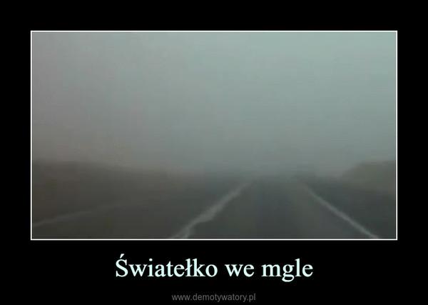 Światełko we mgle –