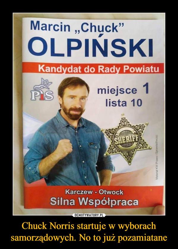 Chuck Norris startuje w wyborach samorządowych. No to już pozamiatane –