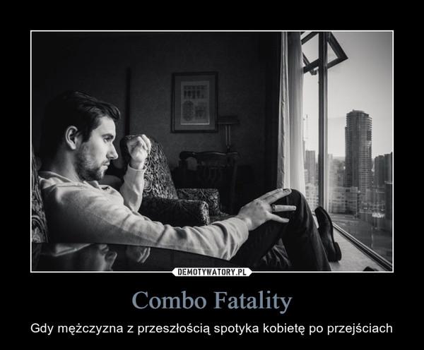 Combo Fatality – Gdy mężczyzna z przeszłością spotyka kobietę po przejściach