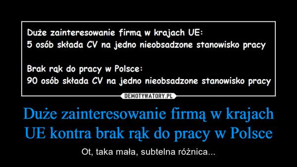 Duże zainteresowanie firmą w krajach UE kontra brak rąk do pracy w Polsce – Ot, taka mała, subtelna różnica...