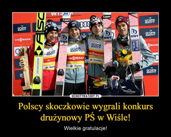 Polscy skoczkowie wygrali konkurs drużynowy PŚ w Wiśle! – Wielkie gratulacje!