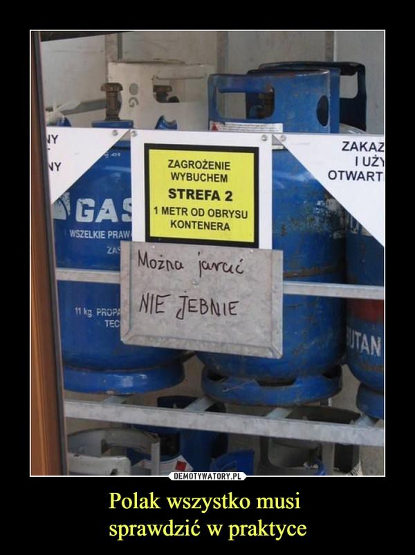 Polak wszystko musi sprawdzić w praktyce –  Zagrożenie wybuchem Strefa 2 1 metr od obrysu kontenera Można jarać nie jebnie