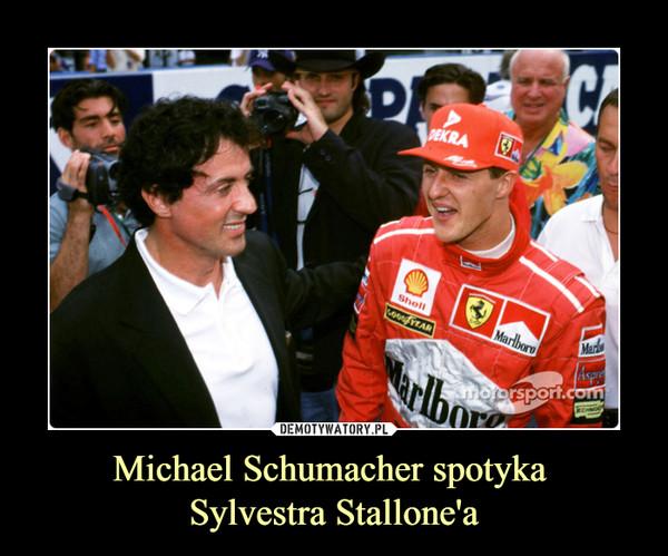 Michael Schumacher spotyka Sylvestra Stallone'a –