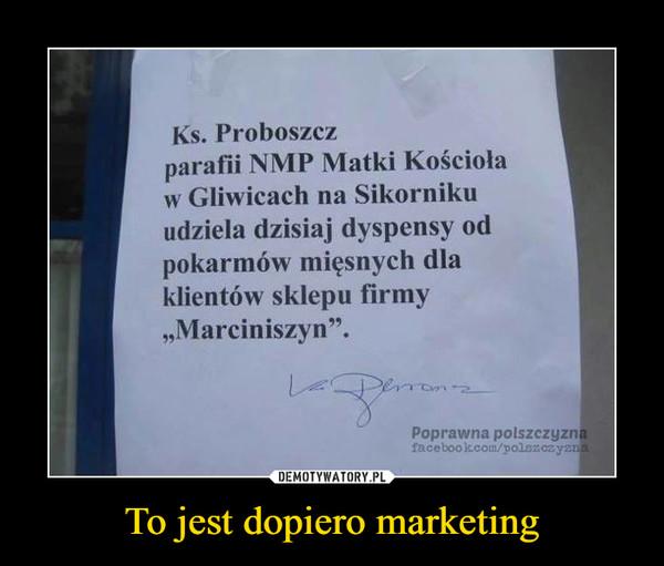 To jest dopiero marketing –  Ks. Proboszcz parafii NMP Matki Kościoła w Gliwicach na Sikorniku udziela dzisiaj dyspensy od pokarmów mięsnych dla klientów sklepu Marciniszyn