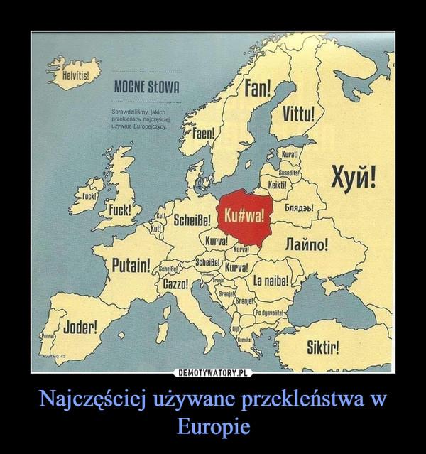 Najczęściej używane przekleństwa w Europie –