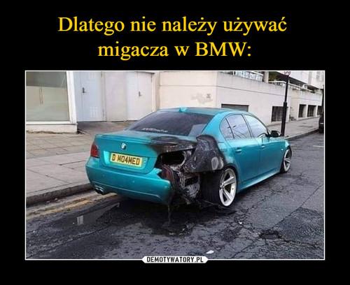 Dlatego nie należy używać  migacza w BMW: