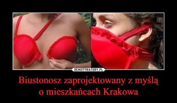 Biustonosz zaprojektowany z myśląo mieszkańcach Krakowa –