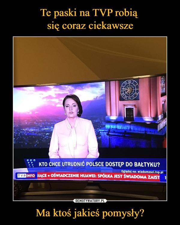 Ma ktoś jakieś pomysły? –  Kto chce utrudnić Polsce dostęp do Bałtyku? Oświadczenie Huawei: Spółka jest świadoma TVP INFO