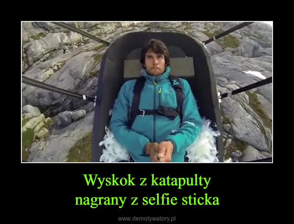Wyskok z katapultynagrany z selfie sticka –