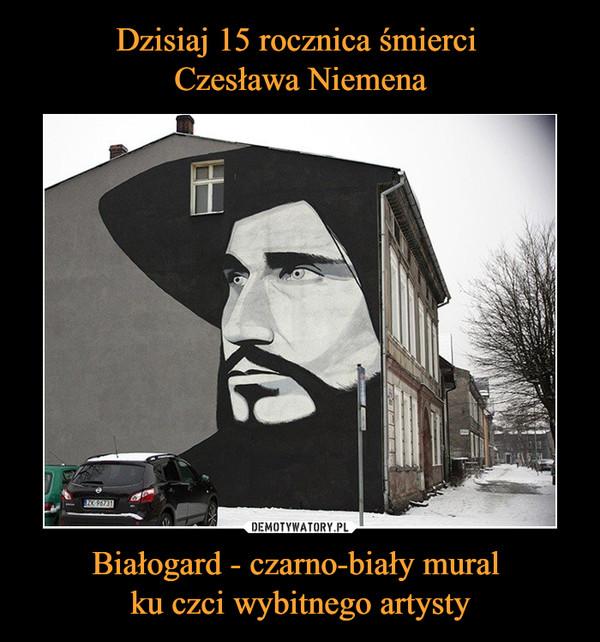 Białogard - czarno-biały mural ku czci wybitnego artysty –