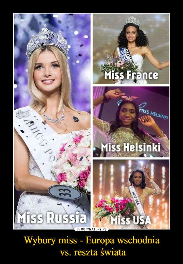 Wybory miss - Europa wschodnia vs. reszta świata –