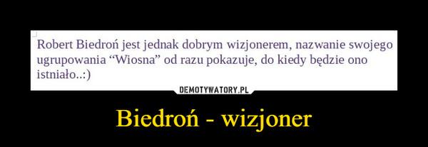 Biedroń - wizjoner –