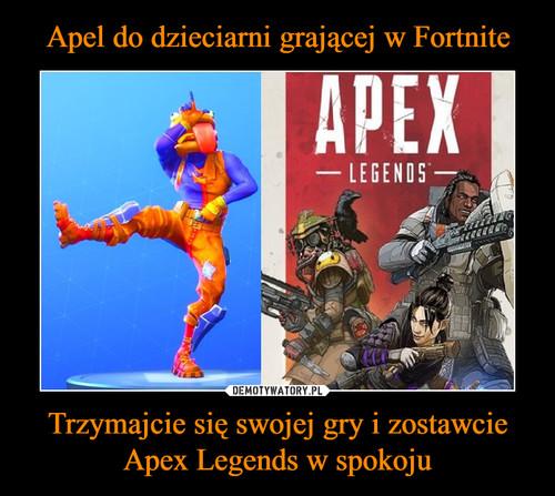 Apel do dzieciarni grającej w Fortnite Trzymajcie się swojej gry i zostawcie Apex Legends w spokoju