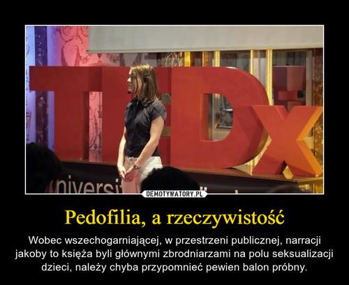 Pedofilia, a rzeczywistość