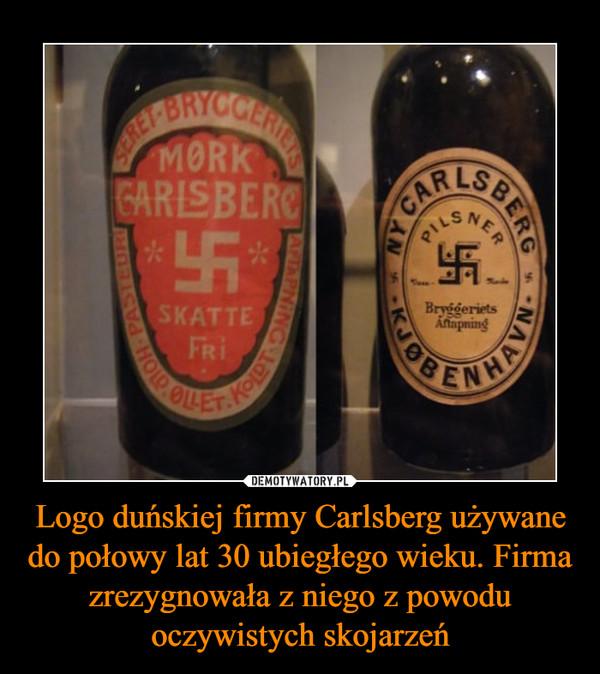 Logo duńskiej firmy Carlsberg używane do połowy lat 30 ubiegłego wieku. Firma zrezygnowała z niego z powodu oczywistych skojarzeń –