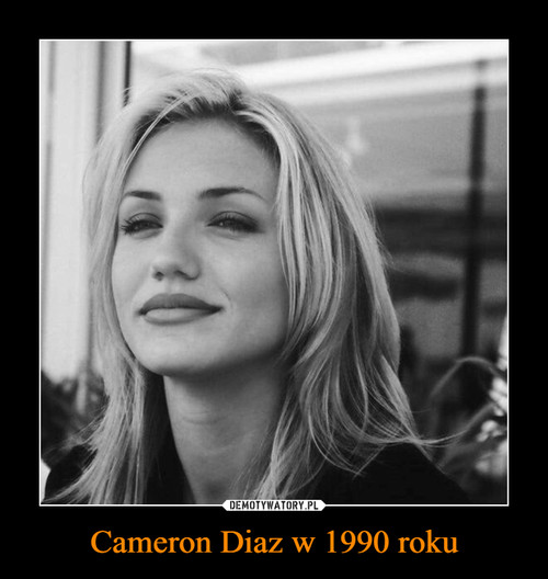 Cameron Diaz w 1990 roku