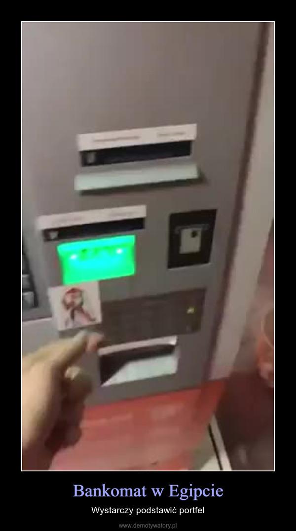 Bankomat w Egipcie – Wystarczy podstawić portfel