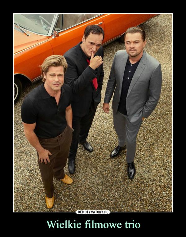 Wielkie filmowe trio –