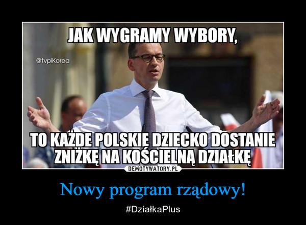 Nowy program rządowy! – #DziałkaPlus