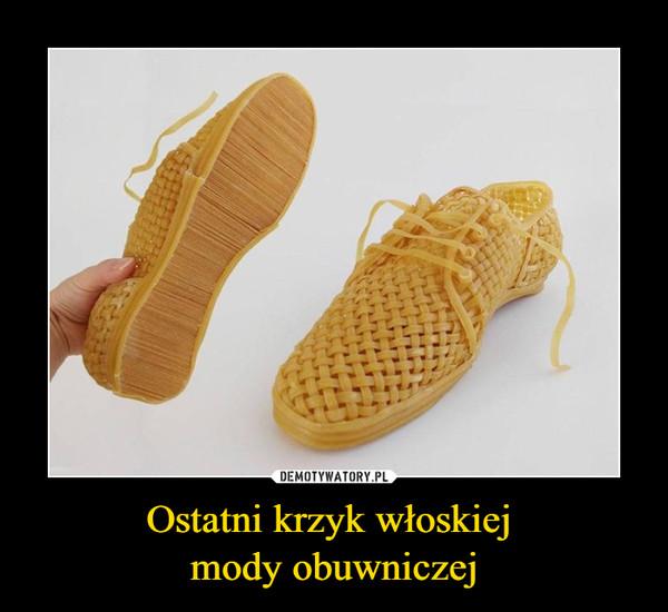Ostatni krzyk włoskiej mody obuwniczej –
