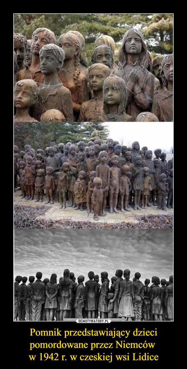 Pomnik przedstawiający dzieci pomordowane przez Niemców w 1942 r. w czeskiej wsi Lidice –