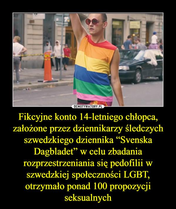 """Fikcyjne konto 14-letniego chłopca, założone przez dziennikarzy śledczych szwedzkiego dziennika """"Svenska Dagbladet"""" w celu zbadania rozprzestrzeniania się pedofilii w szwedzkiej społeczności LGBT, otrzymało ponad 100 propozycji seksualnych –"""