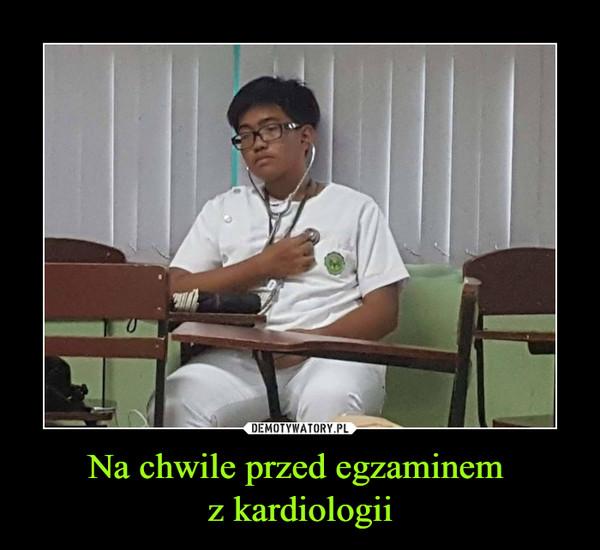 Na chwile przed egzaminem z kardiologii –