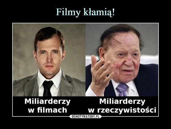 –  Miliarderzy w filmach   Miliarderzy  w rzeczywistości