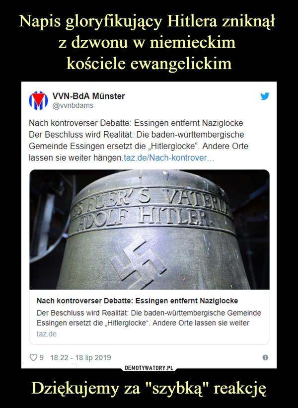 """Dziękujemy za """"szybką"""" reakcję –  Nach kontroverser Debatte: Essingen entfernt NaziglockeDer Beschluss wird Realität: Die baden-württembergische Gemeinde Essingen ersetzt die """"Hitlerglocke"""". Andere Orte lassen sie weiter hängen.https://taz.de/Nach-kontroverser-Debatte/!5607459/ …Nach kontroverser Debatte: Essingen entfernt NaziglockeDer Beschluss wird Realität: Die baden-württembergische Gemeinde Essingen ersetzt die """"Hitlerglocke"""". Andere Orte lassen sie weiter hängen.taz.de"""