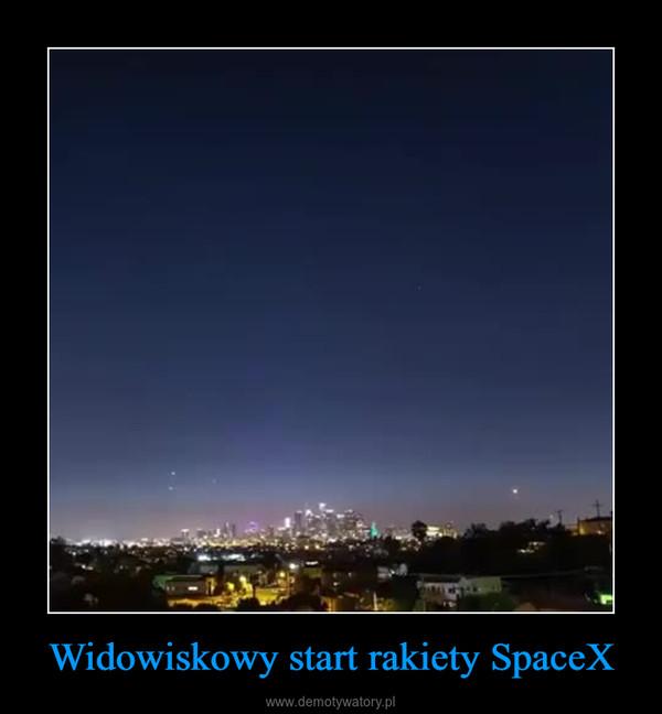 Widowiskowy start rakiety SpaceX –